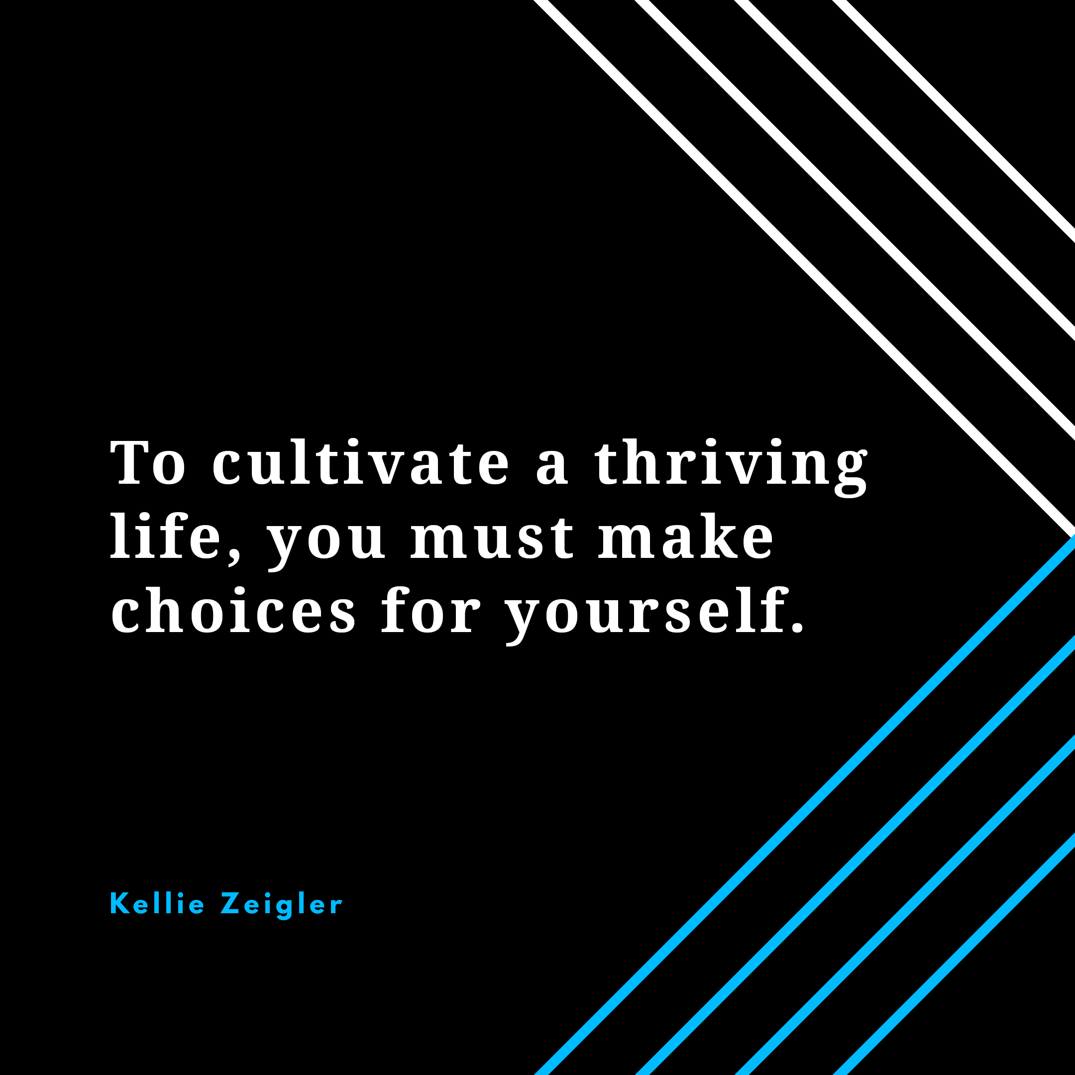 Make your own choices to thrive